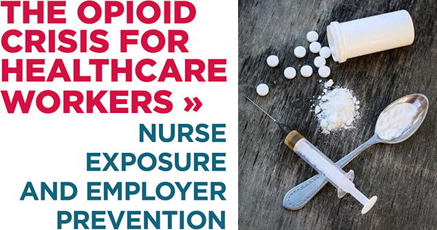 The Opioid Crisis For Healthcare Workers