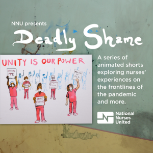Deadly Shame - a series of animated shorts exploring nurses' experiences on the front lines of the pandemic and more