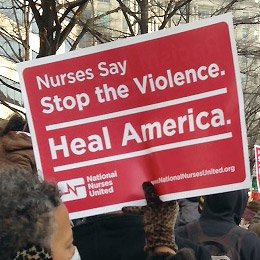 Nurses Say: Stop The Violence. Heal America.